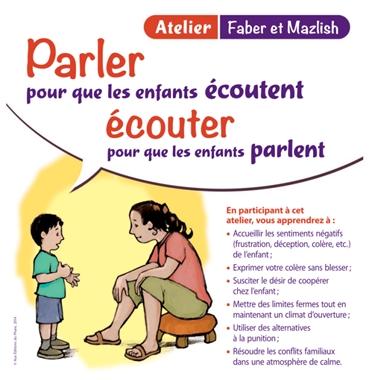 Parentalité : Parler pour que les enfants écoutent, Ecouter pour…